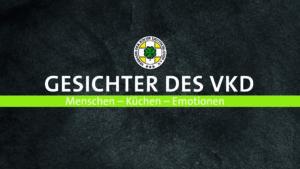 Die Videoreihe »Gesichter des VKD – Menschen, Küchen, Emotionen« hat der Verband der Köche Deutschlands e. V. gemeinsam mit dem Fachmagazin KÜCHE ins Leben gerufen, das der VKD herausgibt. Hier wird VKD-Mitgliedern eine Plattform geboten, um über sich und ihre Erfahrungen im Berufsalltag als Köchin oder Koch zu sprechen. Foto: KÜCHE TV/AC Medien